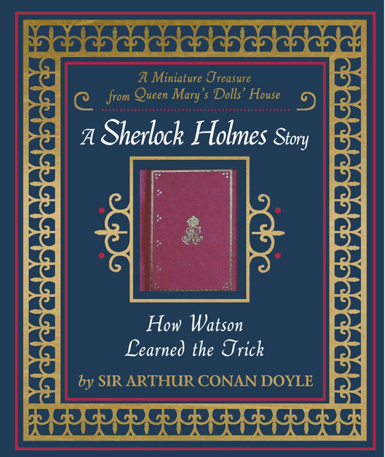 How Watson Learned the Trick conan doyle a the cabmans story and the disappearance of lady frances carfax
