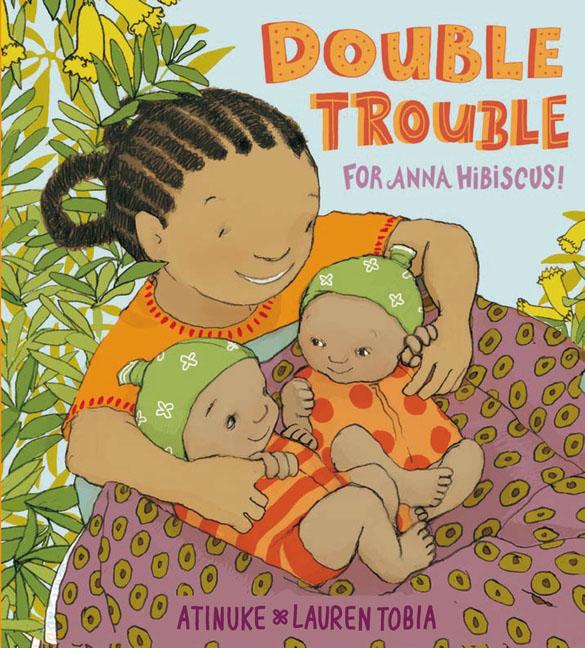 Купить Double Trouble for Anna Hibiscus!,