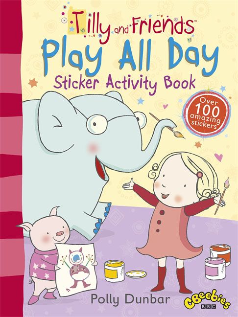 Tilly and Friends: Play All Day Sticker Activity Book tilly and friends doctor tilly