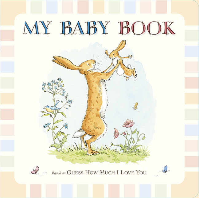 Guess How Much I Love You: My Baby Book guess how much i love you little library preschool 2