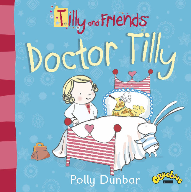 Tilly and Friends: Doctor Tilly tilly and friends doctor tilly