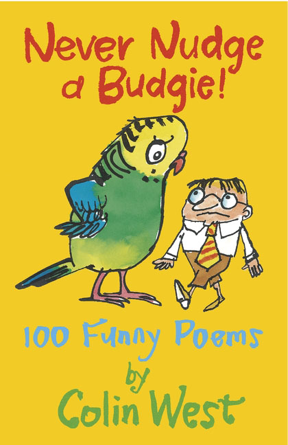 Never Nudge a Budgie! 100 Funny Poems