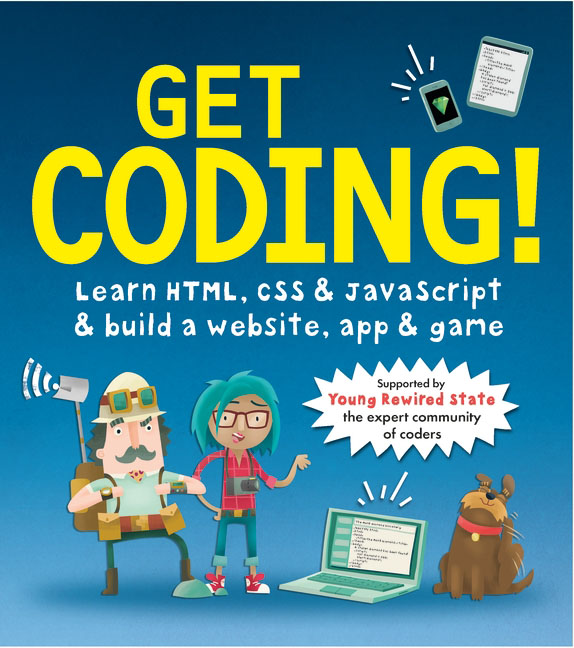 Get Coding! Learn HTML, CSS, and JavaScript and Build a Website, App, and Game книги питер изучаем html xhtml и css 2 е изд