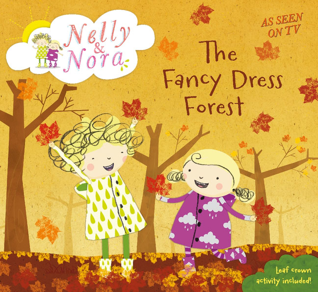 Купить Nelly and Nora: The Fancy Dress Forest,