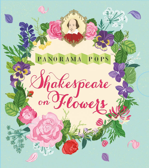 Shakespeare on Flowers: Panorama Pops shakespeare on flowers panorama pops