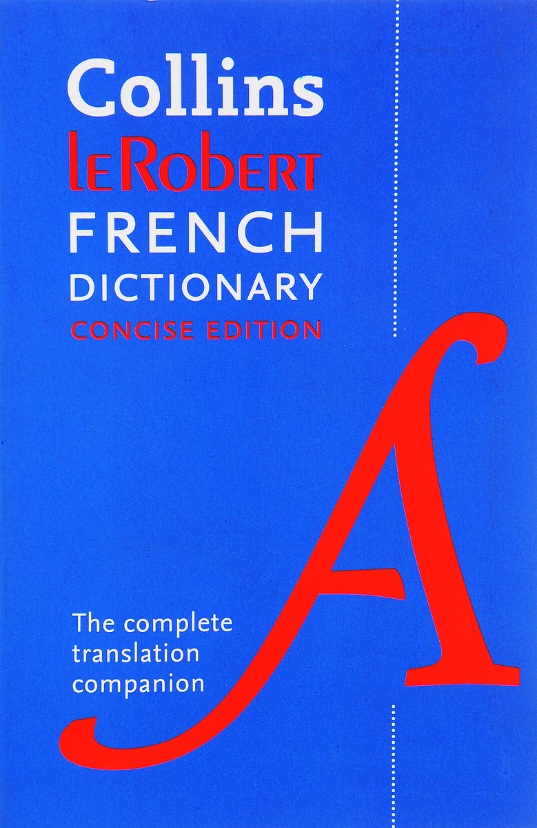 Collins leRobert French to English Dictionary: Concise edition webster's desk dictionary of the english language