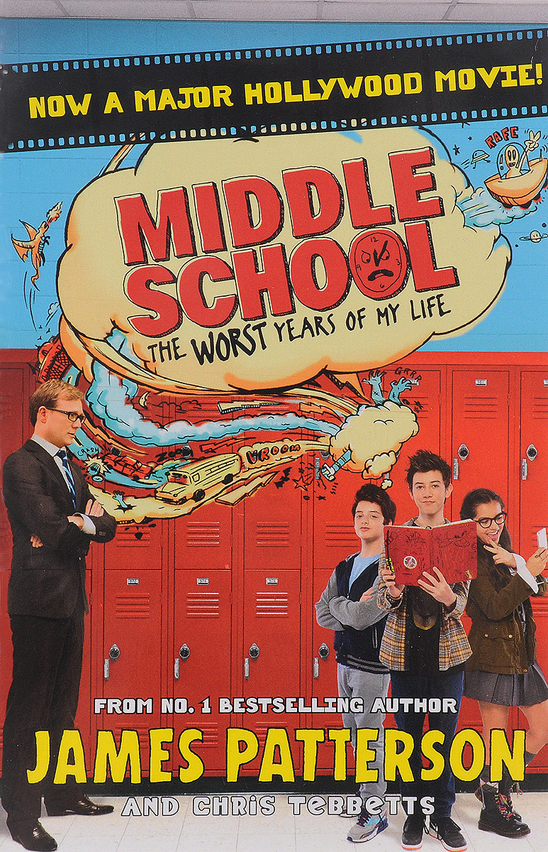 Middle School. The Worst Years of My Life patterson j tebbetts c middle school the worst years of my life