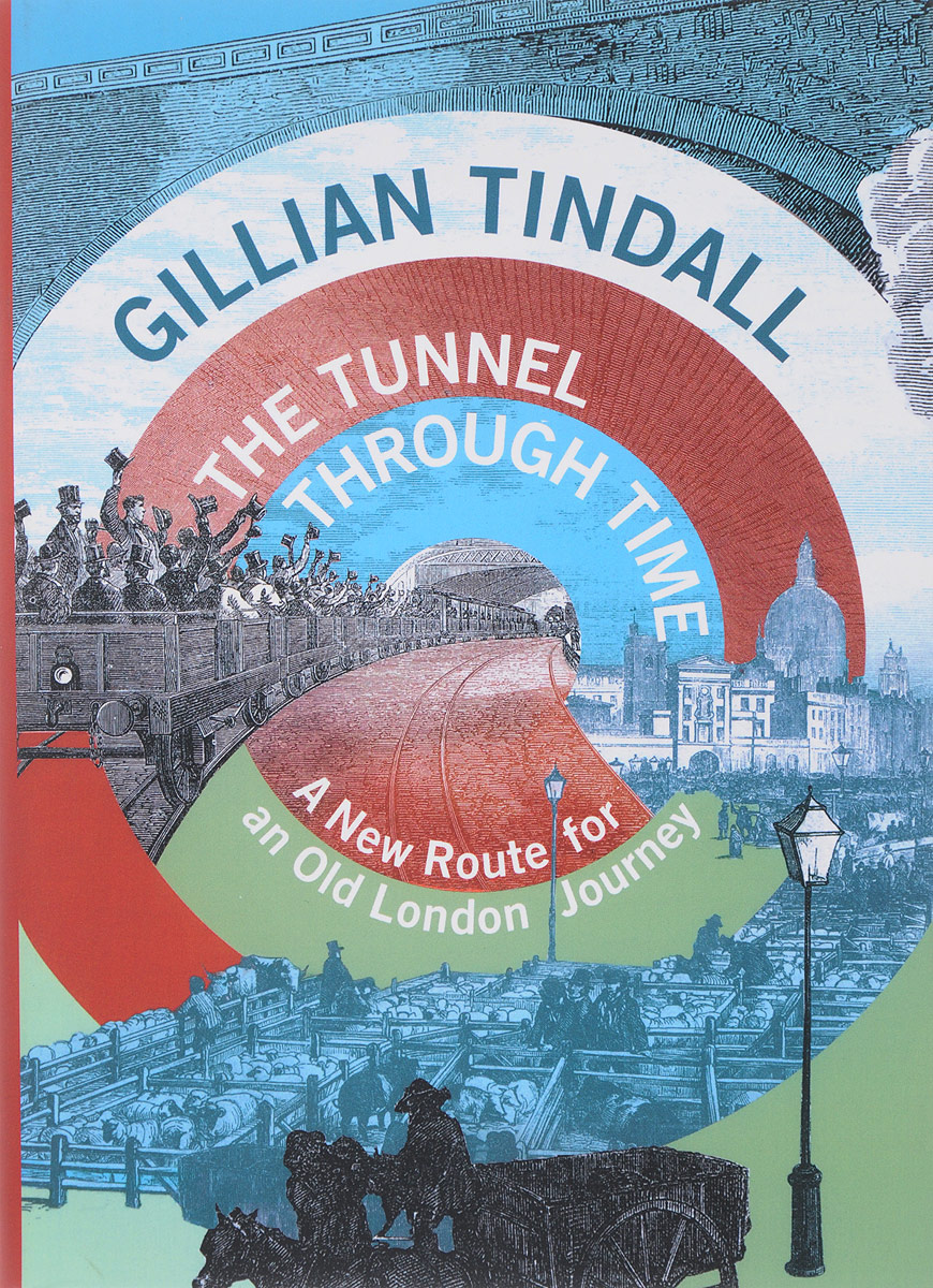The Tunnel Through Time: A New Route for an Old London Journey купить сумки gillian