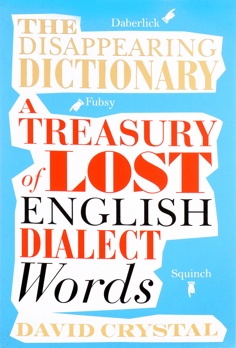 The Disappearing Dictionary: A Treasury of Lost English Dialect Words cambridge essential english dictionary second edition