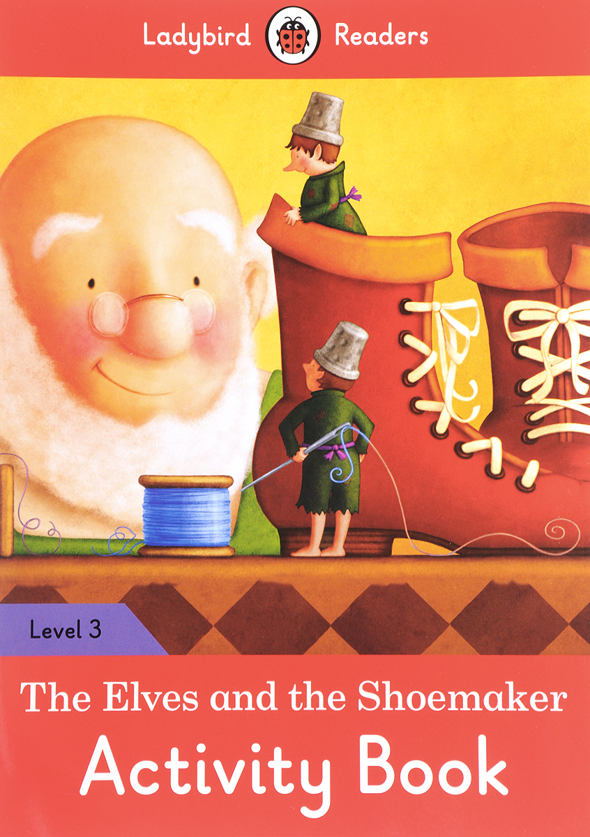 The Elves and the Shoemaker Activity Book: Ladybird Readers. Level 3 sturman 8x21