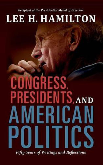 Congress, Presidents, and American Politics: Fifty Years of Writings and Reflections congress presidents and american politics fifty years of writings and reflections