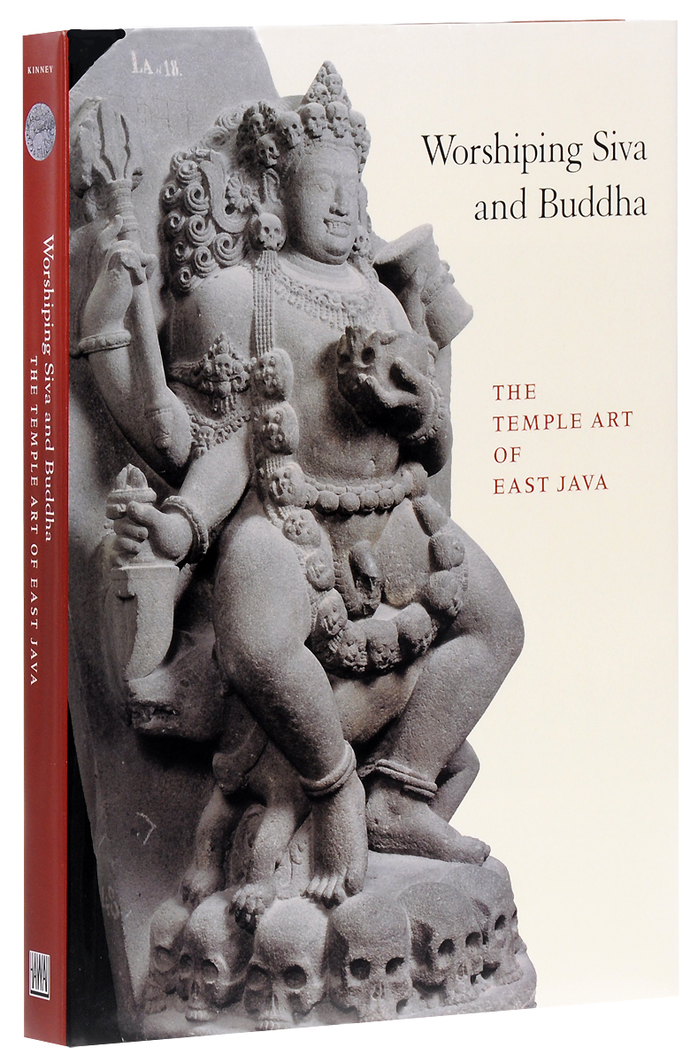 Worshiping Siva and Buddha: The Temple Art of East Java art east