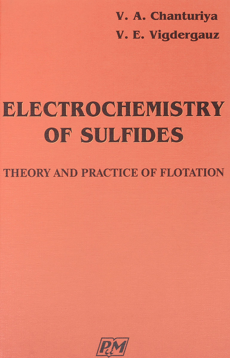 V. A. Chanturiya, V. E. Vigdergauz Electrochemistry of sulfides. Theory and practice of flotation ISBN: 978-5-981914-047-6 generation of surface structuring using electrochemical micromachining