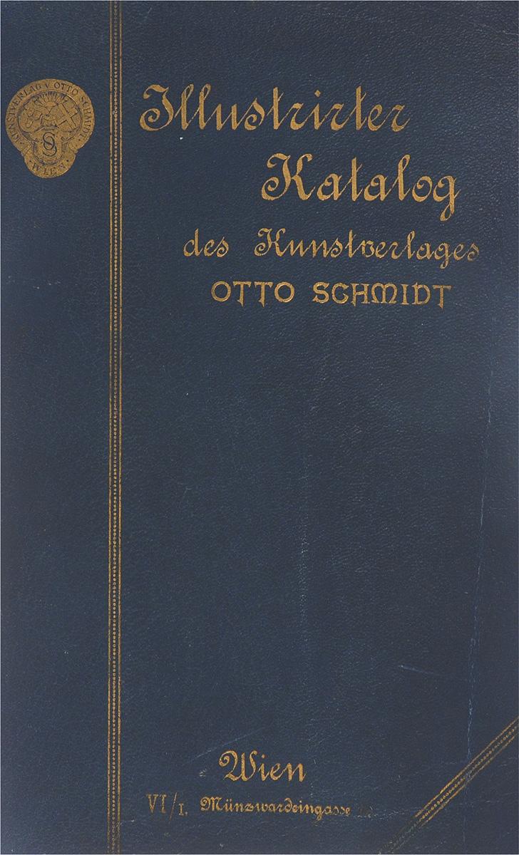 Illustrierter Katalog des Kunstverlages Otto Schmidt локситан каталог продукции