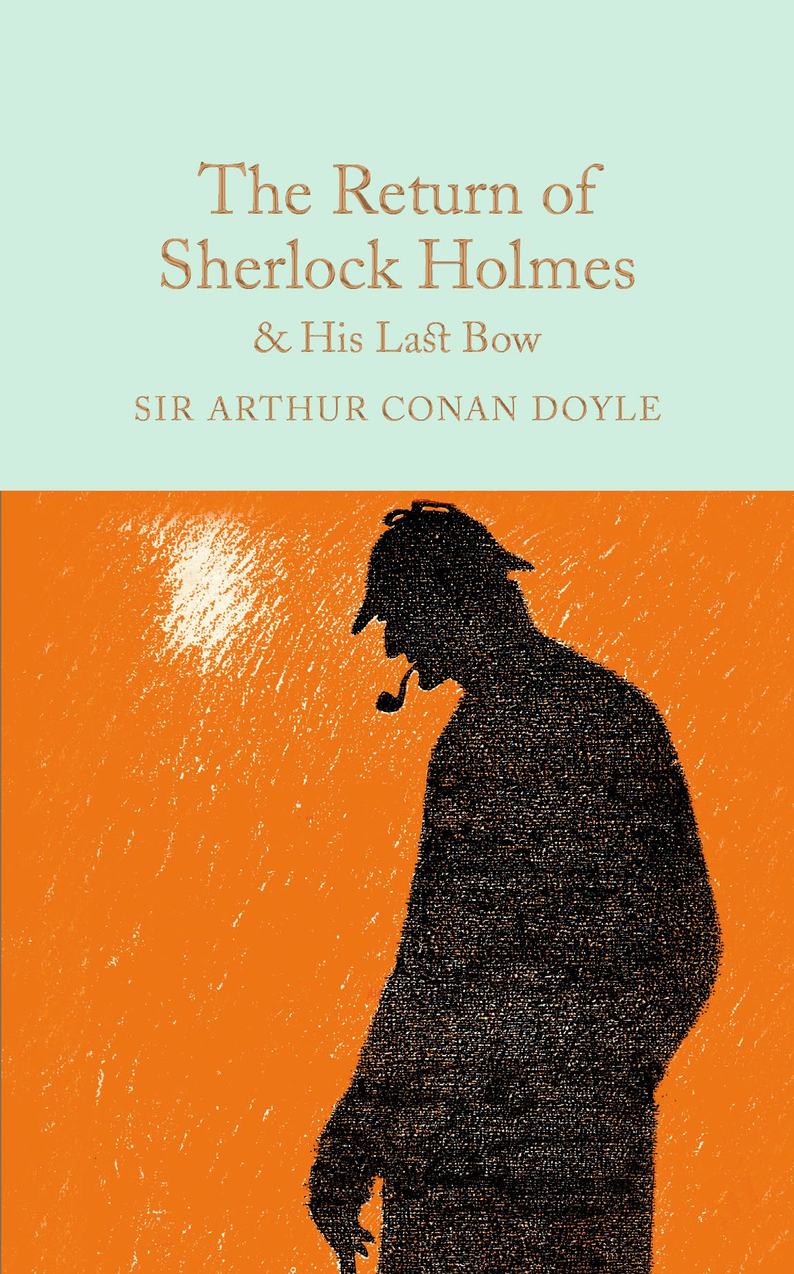 The Return of Sherlock Holmes & His Last Bow greatest adventures of sherlock holmes
