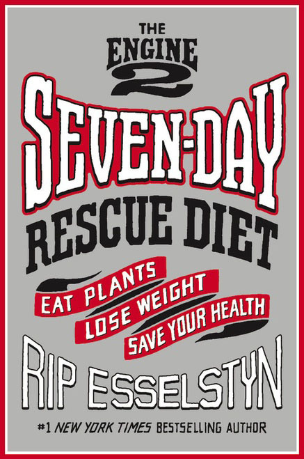 The Engine 2 Seven-Day Rescue Diet: Eat Plants, Lose Weight, Save Your Health the 2 day diet the original bestselling 5 2 diet