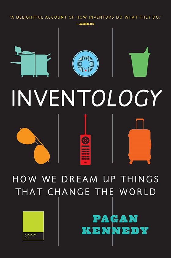 Inventology: How We Dream Up Things That Change the World ten things we did and probably shouldn t have