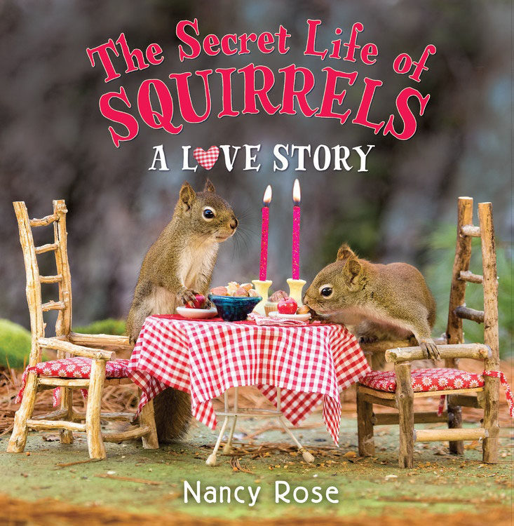 The Secret Life of Squirrels: A Love Story foolish lessons in life and love