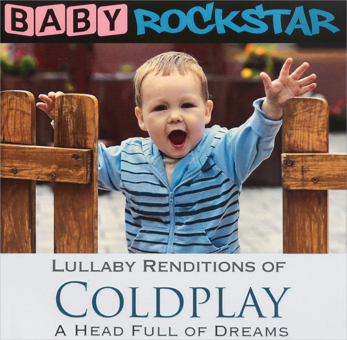 Coldplay Baby Rockstar. Lullaby Renditions Of Coldplay. A Head Full Of Dreams dreams of lilacs
