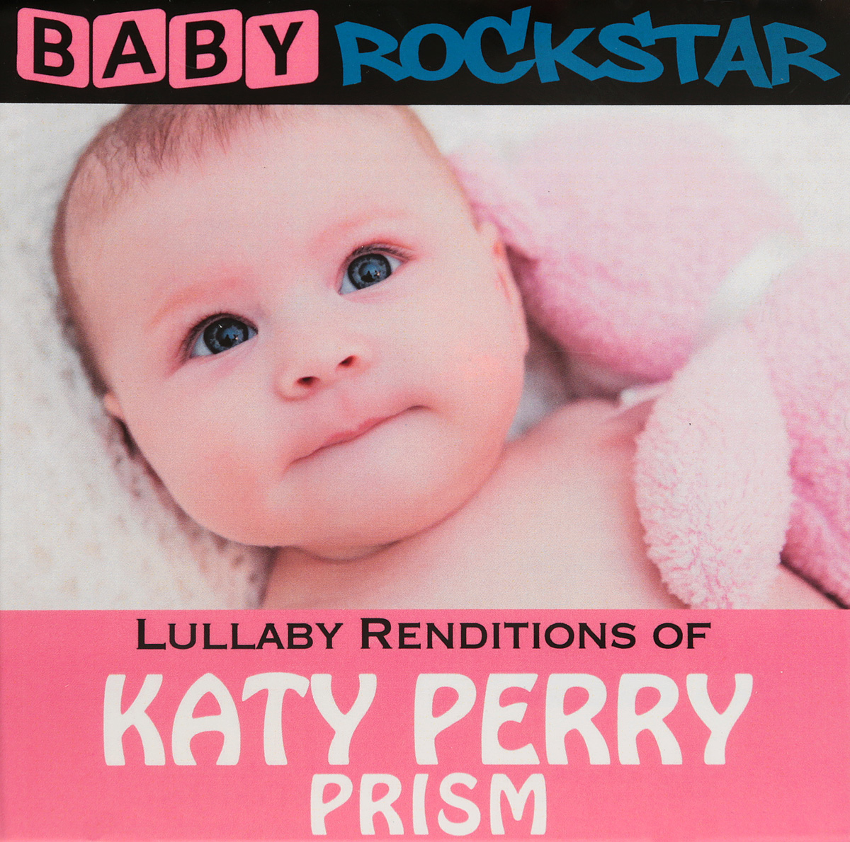 Кэти Перри Baby Rockstar. Lullaby Renditions Of Katy Perry. Prism браслеты