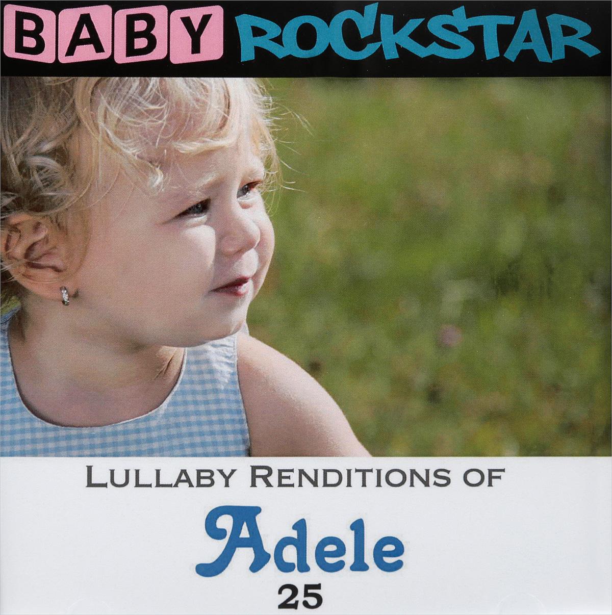 Adele Baby Rockstar. Lullaby Renditions Of Adele 25 adele 25 lp