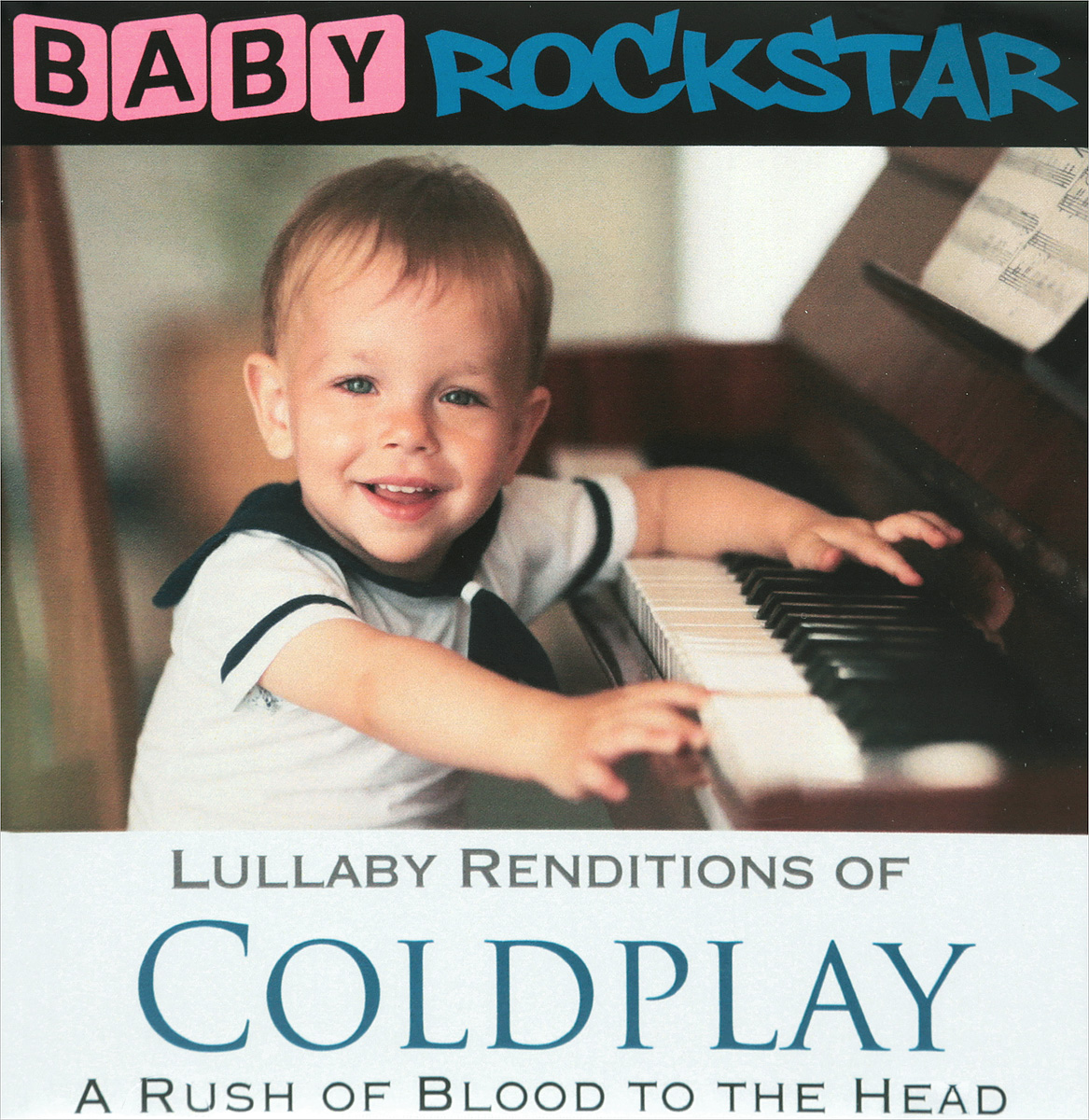 Coldplay Baby Rockstar. Lullaby Renditions Of Coldplay. A Rush Of Blood To The Head виниловая пластинка coldplay ghost stories