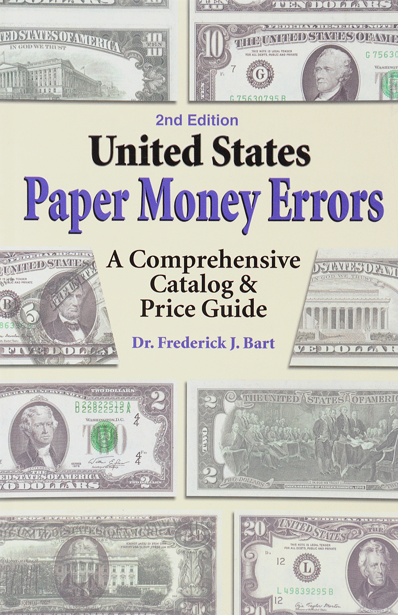 United States Paper Money Errors: A Comprehensive Catalog & Price Guide in memoriam nce paper