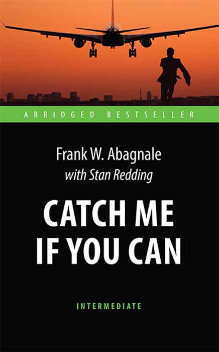 Frank W. Abagnale with Stan Redding Catch Me If You Can abagnale f redding s catch me if you can isbn 9785990921122