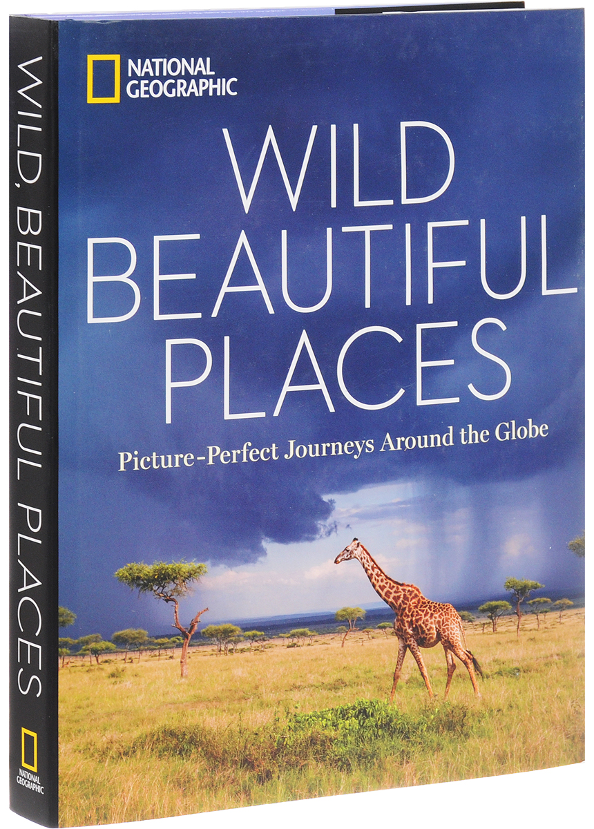 Wild, Beautiful Places: Picture-Perfect Journeys around the Globe when you re strange songs from the motion picture