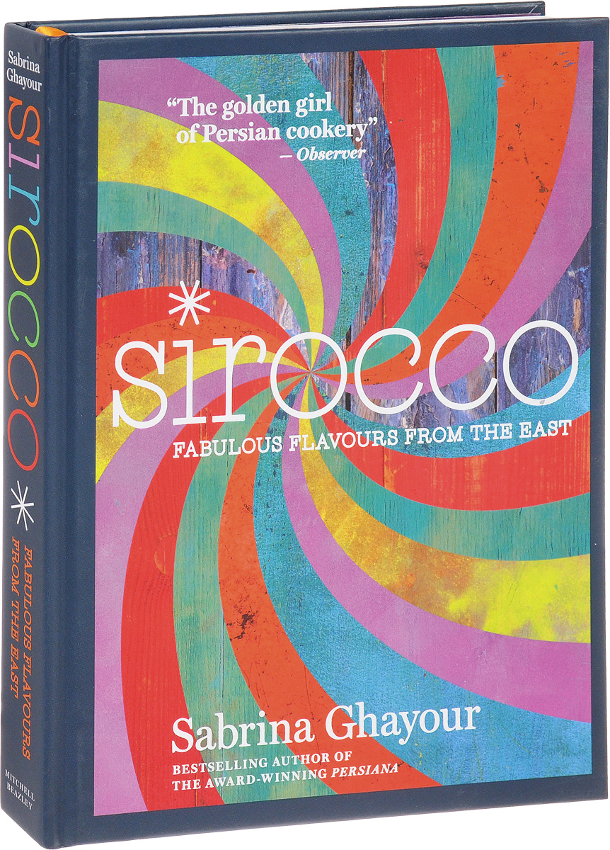 Sirocco: Fabulous Flavours from the East jewish soul food from minsk to marrakesh more than 100 unforgettable dishes updated for today s kitchen