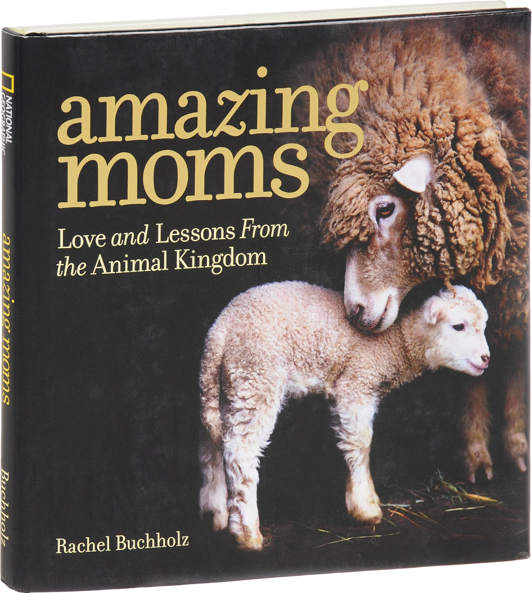 Amazing Moms: Love and Lessons From the Animal Kingdom купить