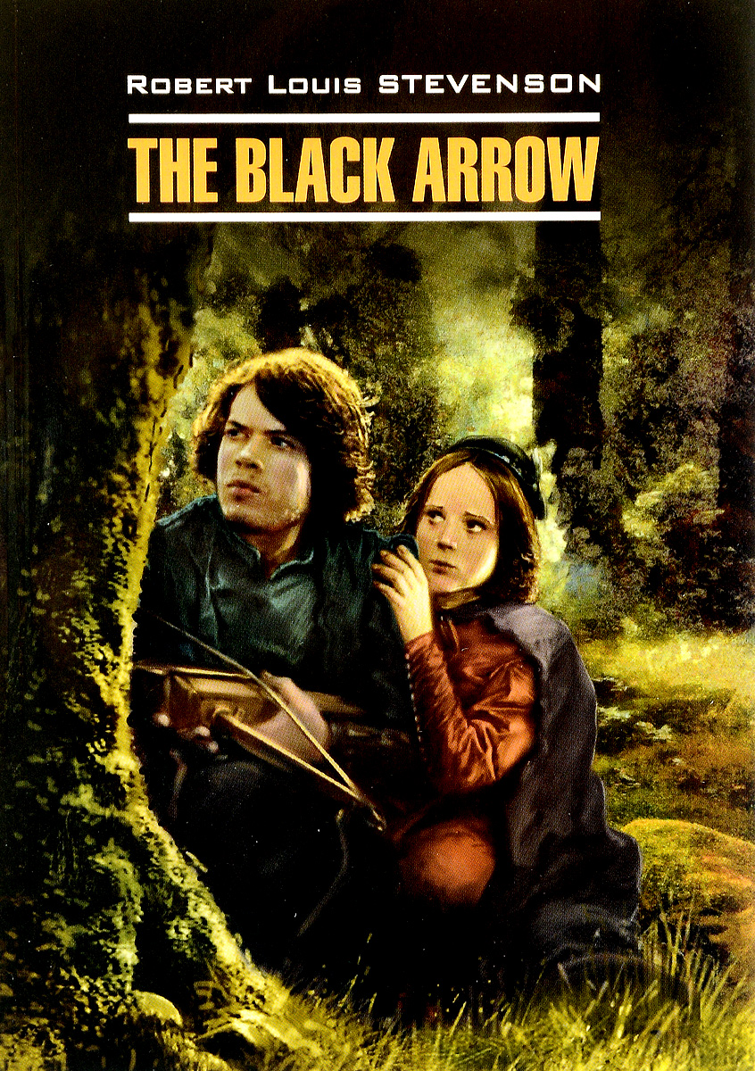 Robert Louis Stevenson The Black Arrow / Черная стрела the classic works of robert louis stevenson