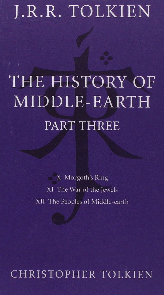 The History of Middle-earth: Part 3 a history of the laws of war volume 3