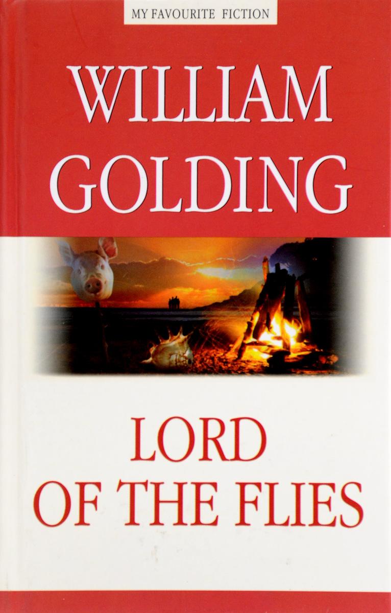 William Golding Lord of the Flies / Повелитель мух валентин катаев повелитель железа