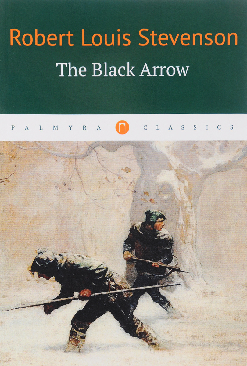 Robert Louis Stevenson The Black Arrow the classic works of robert louis stevenson