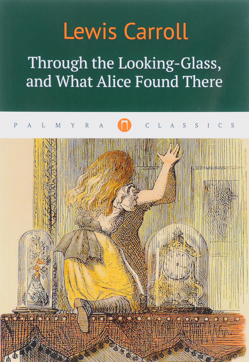 Lewis Carroll Through the Looking-Glass, and What Alice Found There dashing through the snow