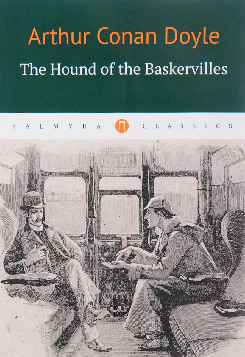 Arthur Conan Doyle The Hound of the Baskervilles the hound of the baskervilles