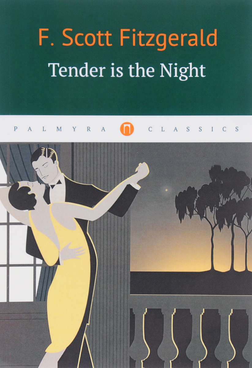 F. Scott Fitzgerald Tender Is the Night fitzgerald f basil and josephine
