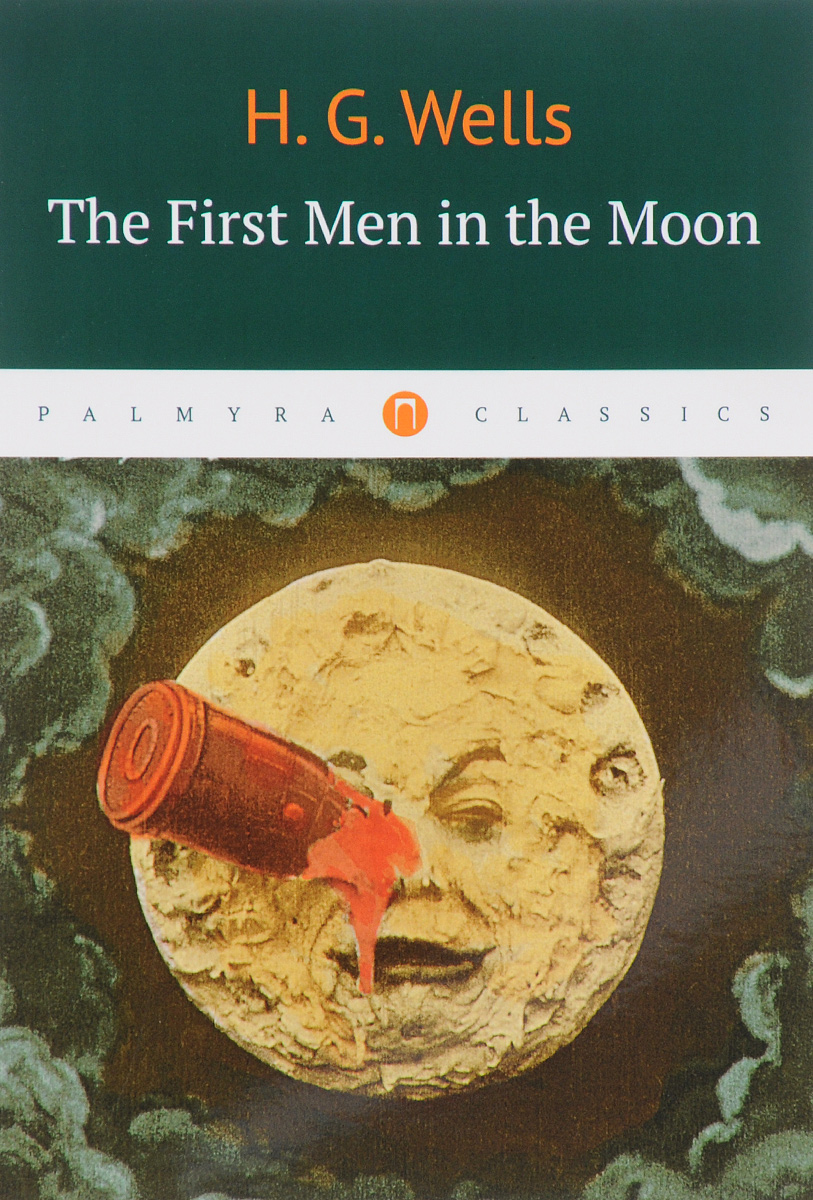 H. G. Wells The First Men in the Moon verne j from the earth to the moon and round the moon isbn 9785521057641