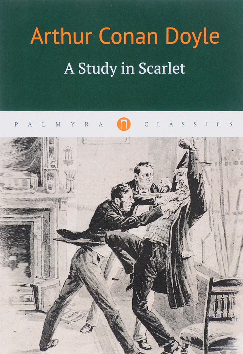 Arthur Conan Doyle A Study in Scarlet a study in scarlet and the adventures of sherlock holmes