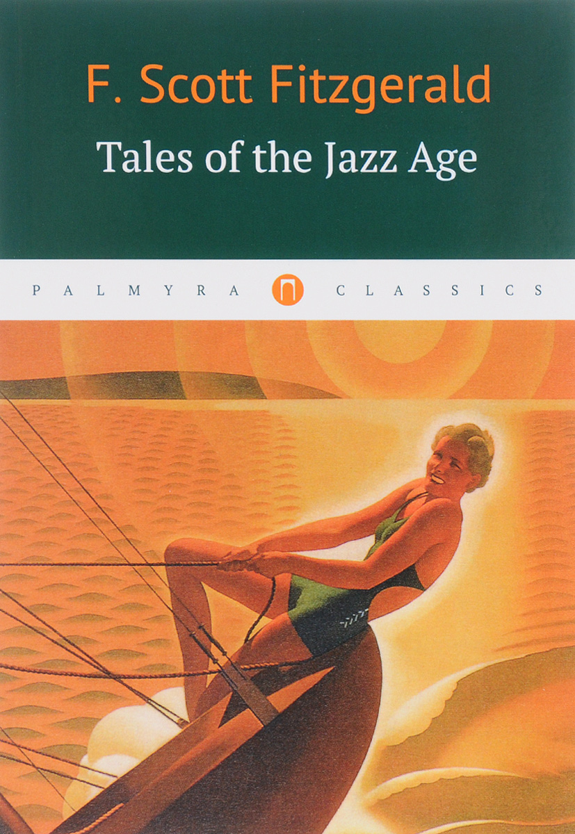 F. Scott Fitzgerald Tales of the Jazz Age fitzgerald s tales of the jazz age