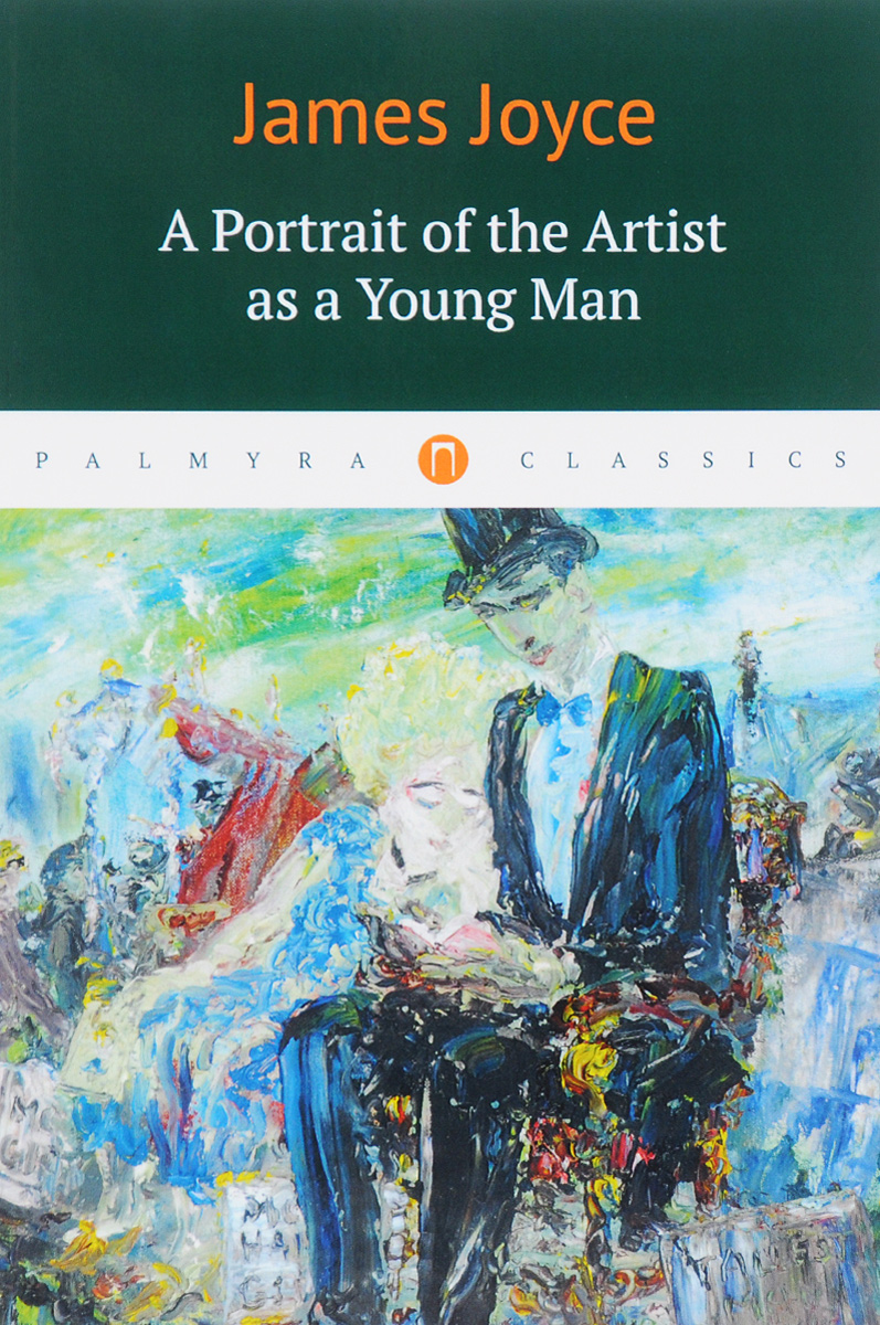 James Joyce A Portrait of the Artist as a Young Man joyce j a portrait of the artist as a young man vintage