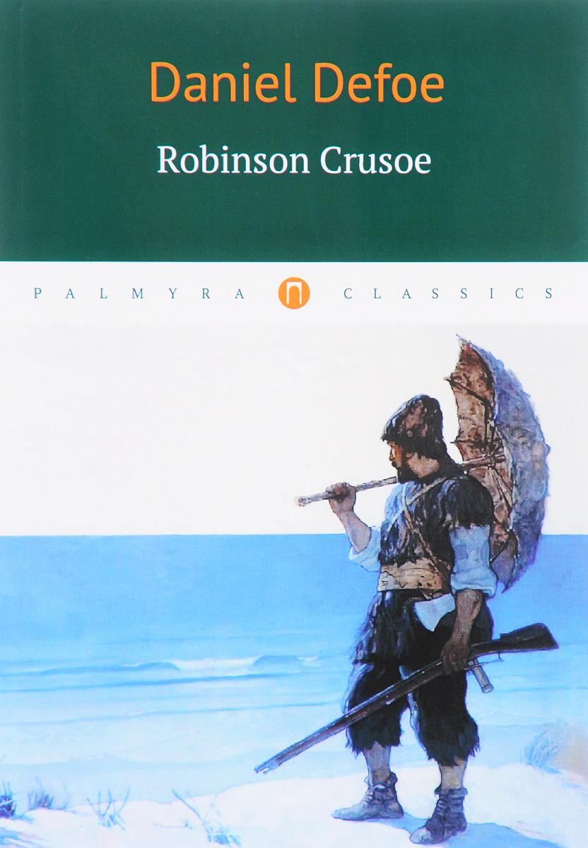 Daniel Defoe Robinson Crusoe lacalle daniel the energy world is flat