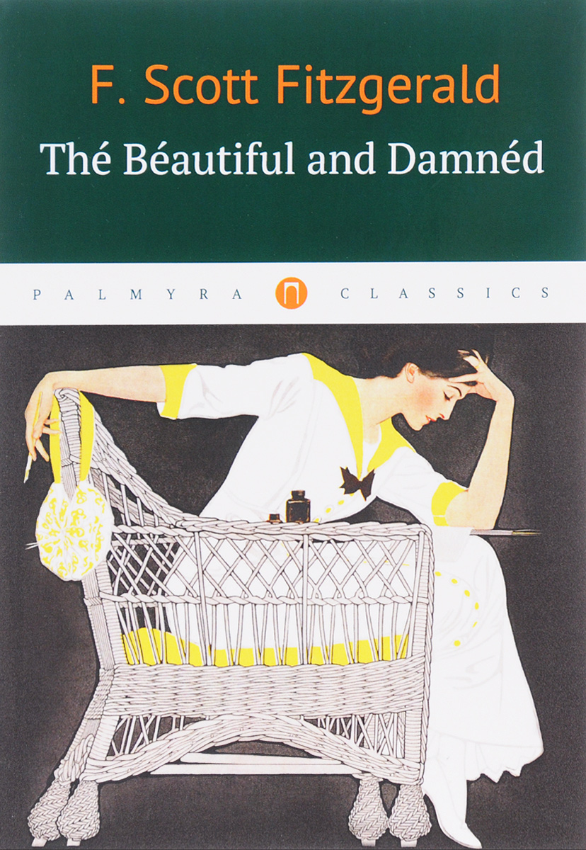 F. Scott Fitzgerald The Beautiful and Damned fitzgerald s tales of the jazz age
