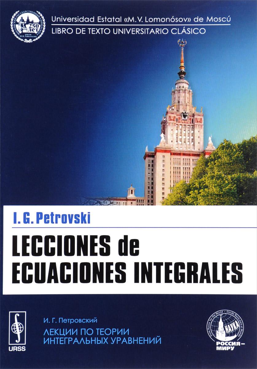 I. G. Petrovski Lecciones de ecuaciones integrales paulo coelho el vencedor esta solo
