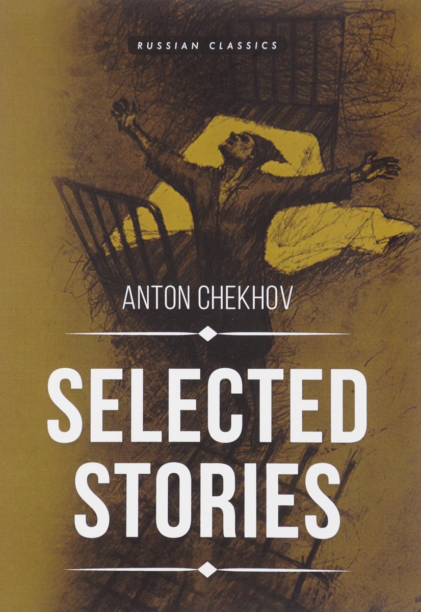 Anton Chekhov Selected Stories anton a 011