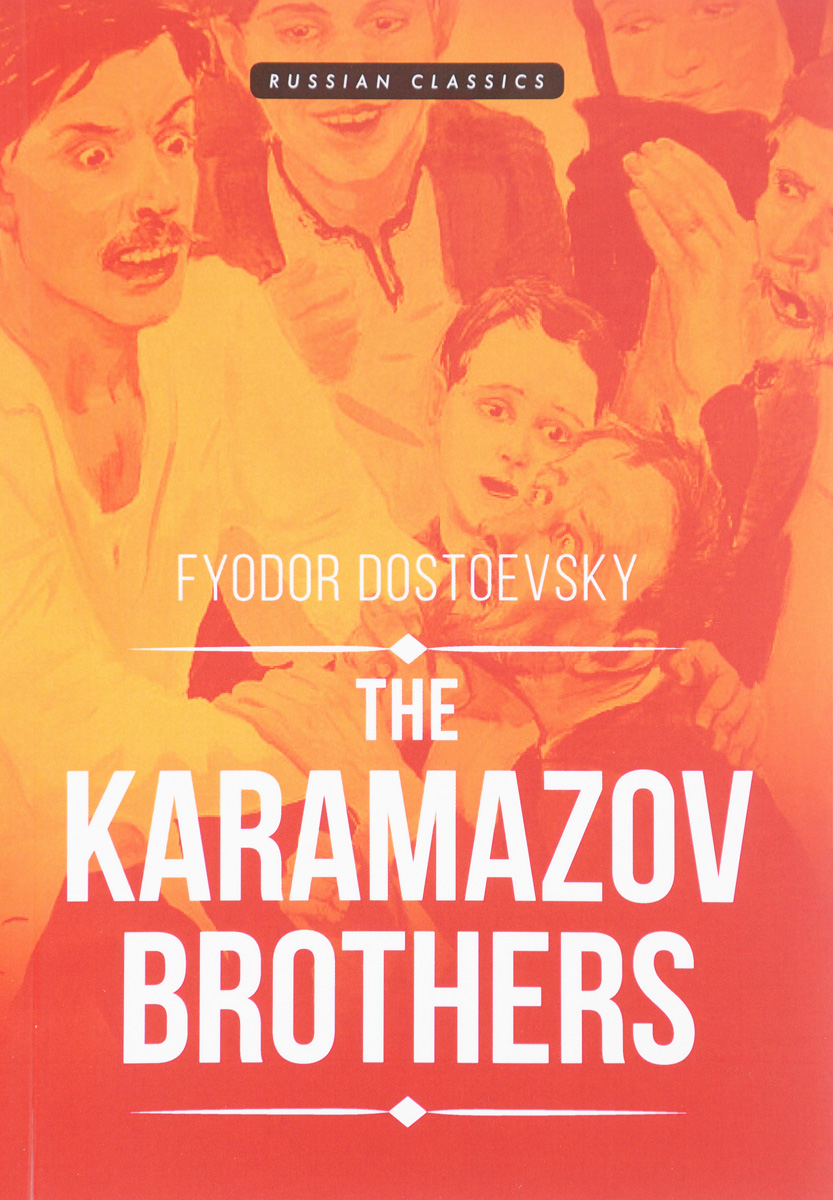 Fyodor Dostoevsky The Karamazov Brothers dostoevskyf the brothers karamazov