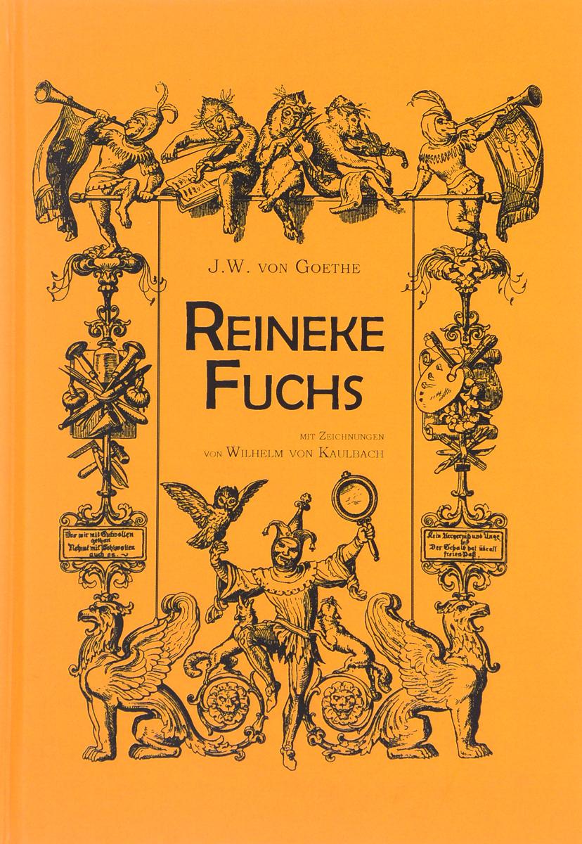 Иоганн Вольфганг Гете Reineke Fuchs