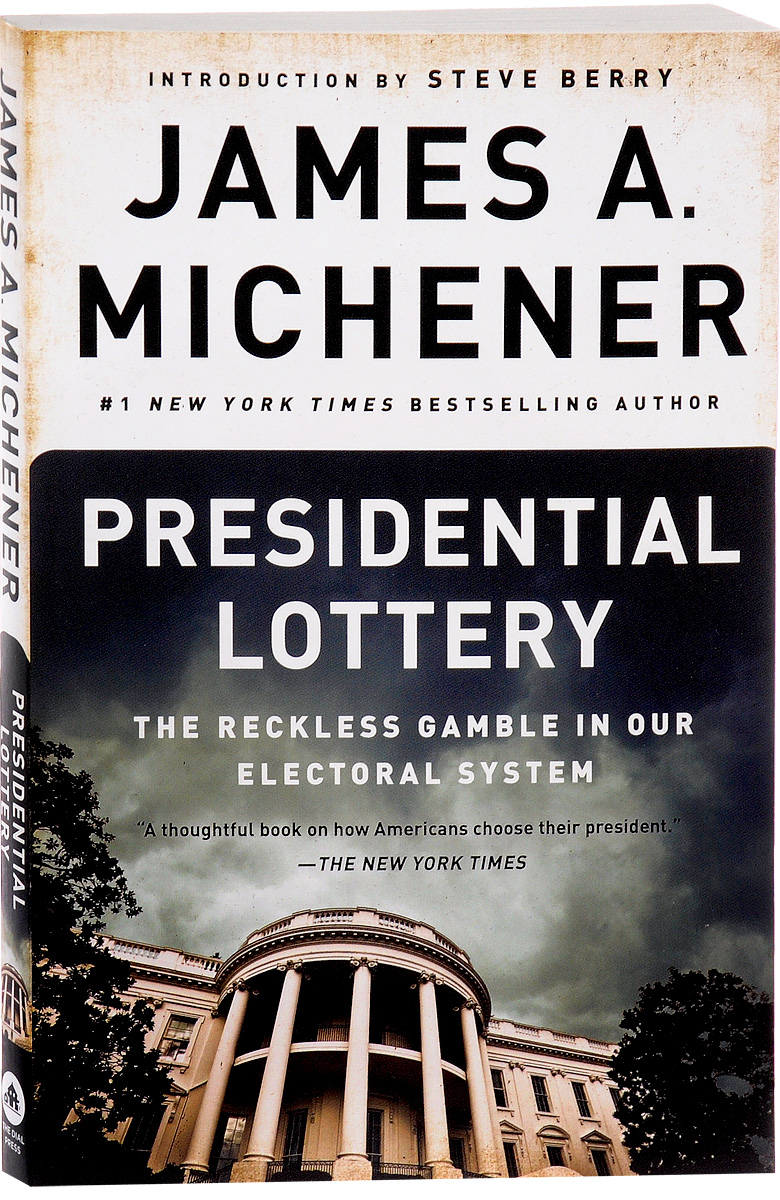Presidential Lottery: The Reckless Gamble in Our Electoral System lottery boy