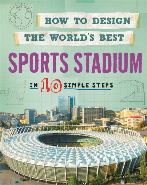 How to Design the World's Best: Sports Stadium michael mcqueen momentum how to build it keep it or get it back